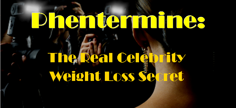 Phentermine Is the Real Celebrity Weight Loss Secret